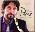 Yesterdays - Tony Perez Saxophon